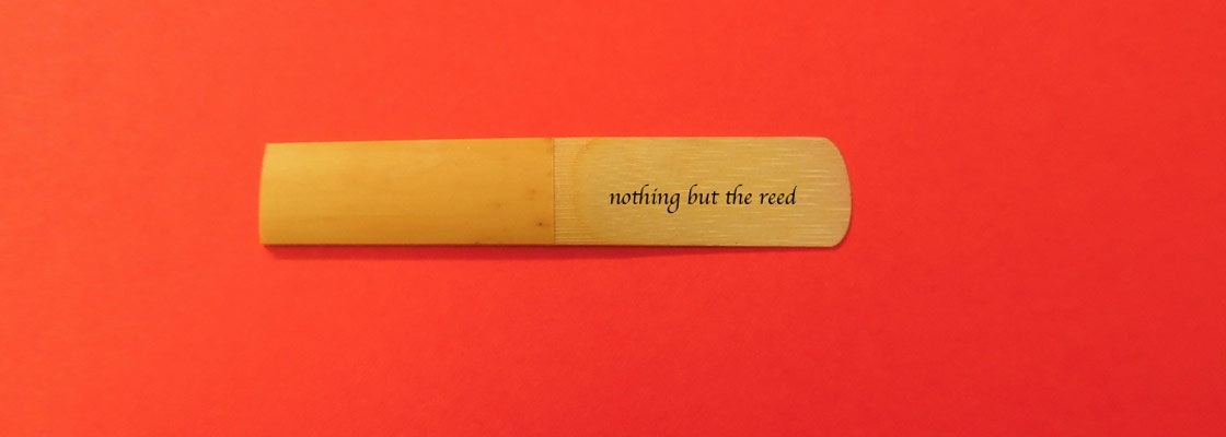 nothing but the reed