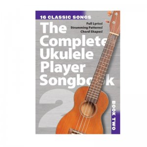 The Complete Ukulele Player Songbook: Book 2