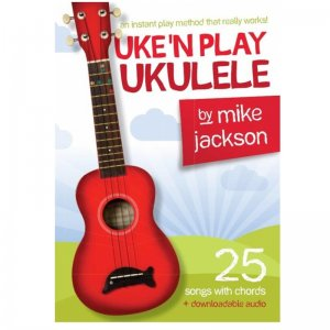 Music Book: Mike Jackson Uke'N Play Ukulele