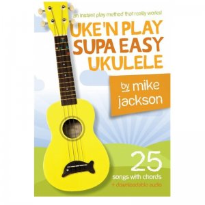 Music Book: Mike Jackson Uke'N Play Supa Easy Ukulele