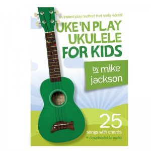 Music Book: Mike Jackson Uke'N Play Ukulele For Kids